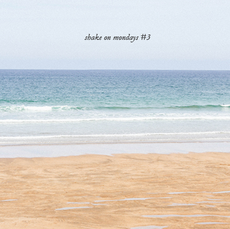 shake on mondays #3